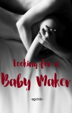 Looking for... BABY MAKER (SPG) by AgiChibi