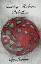 SOARING~*~ROBERTS REBELLION by Levvvi
