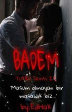 BADE'M / TUTKU SERİSİ II by EdaHakverdi