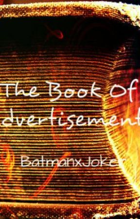 The Book Of Advertisements! [New Version] (CLOSED) by BatmanxJoker