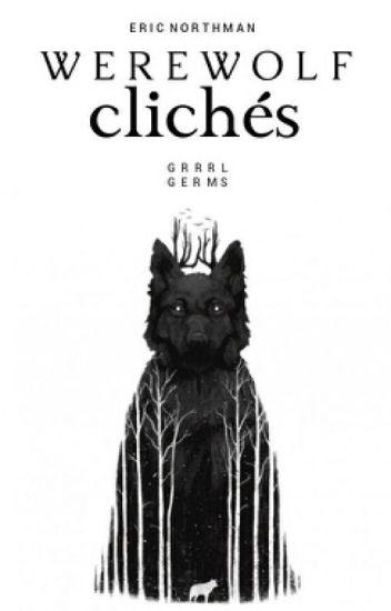Werewolf Clichés.
