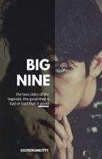დიდი ცხრიანი || BIG NINE ✓ by exordiumkitty