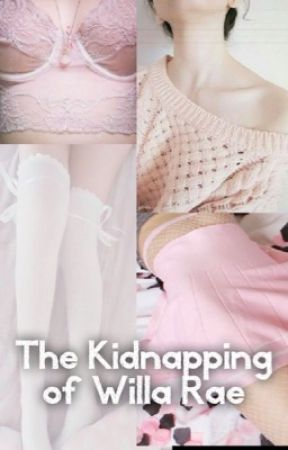 The Kidnapping of Willa Rae by EatMeLouis