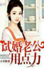 Trial Marriage Husband: Need to Work Hard by lone_smile
