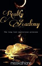 Reality Academy: The long lost mysterious princess by misskathiane