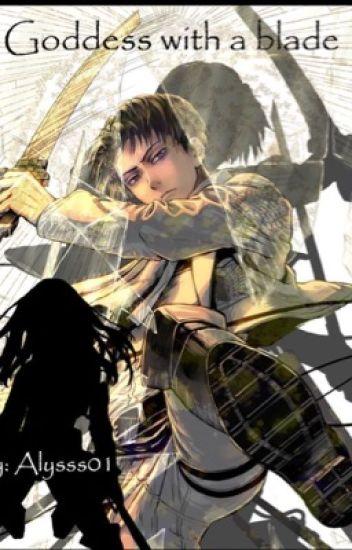 Goddess with a blade  [Levi X reader]