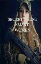 SECRET AGENT SMART WOMEN (Revisi) [PRIVATE] by elys_masayu