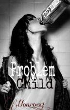 Problem Child by _MaraaaaXO