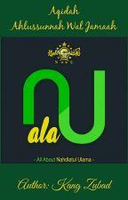 Ala NU Aqidah Ahlussunnah Wal Jamaah by kangzubad
