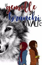 Le Gemelle Dei Branchi Rivali by LadyDreamer4