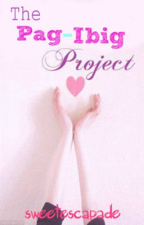 The Pag-Ibig Project by sweetescapade