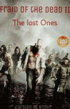 Afraid Of The Dead III The Lost Ones by KrBgCa97