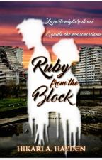 Ruby from the block //COMPLETA// (in revisione) #WATTYS2018 by hikariabbie