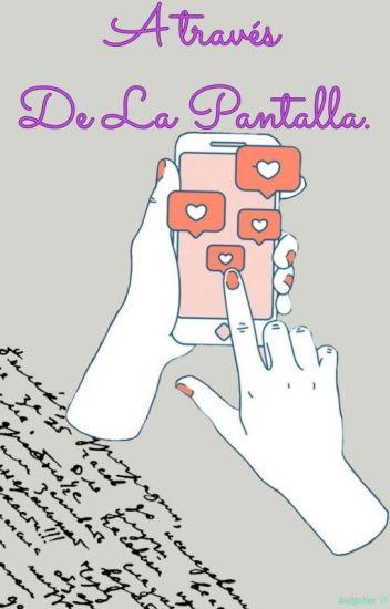 A Través De La Pantalla. ✔ ||V.B|| [Mini-Fic]