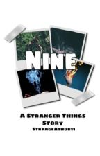 9- A Stranger Things Fanfiction by StrangeAthur11