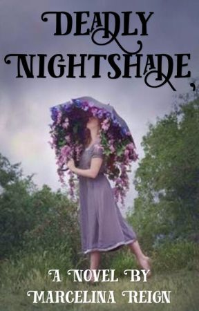 Deadly Nightshade by Hogwartian51773
