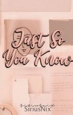 Just So You Know by MeSonata