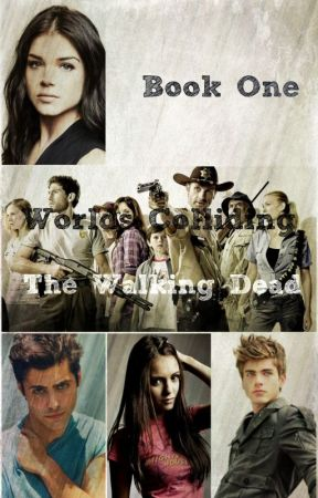 Worlds Colliding (The Walking Dead, Book One) by katherinep97