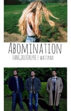 Abomination (Castiel- supernatural fanfic) by FANGIRLFORLYFE