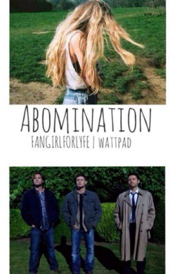 Abomination (Castiel- supernatural fanfic)