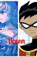 Venom: A Teen Titans fan fic: book three by SkyArmyTrainee
