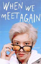 When we meet again.|| 2 by chanbaekwins