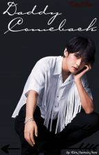 Daddy Comeback | TaeKook Fortsetzung  by KimJaemieJeon