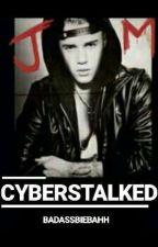 CYBERSTALKED by badassbiebahh