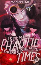 Chaotic Times  ⌲ HazelSnow [2/3] by Manimatsu