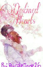 Destined Hearts (Complete) by PurpleJade26