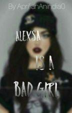alexsa is a bad girl  by AprilianAnindia94
