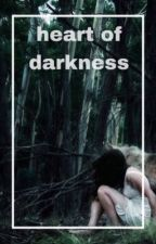 Heart of darkness by namelessjuls_