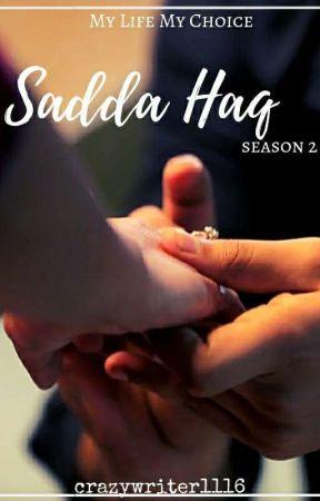 SADDA HAQ- Season 2 (Updates Weekly)  by crazywriter1116