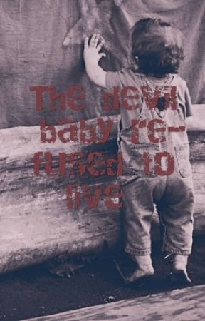 The devil baby refused to live  by ilham193