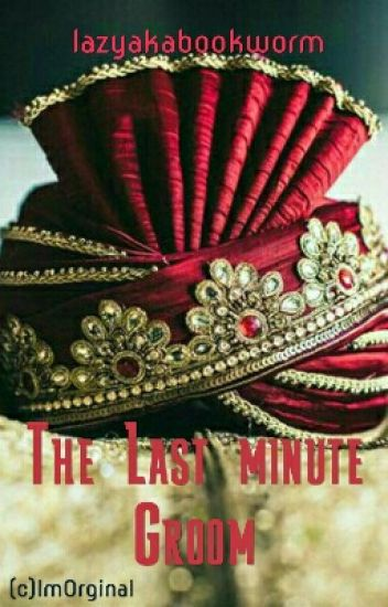 Marriage Trilogy 1 : The Last Minute Groom