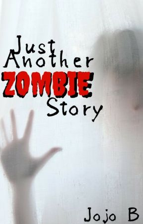 Just another Zombie story by Jojo_B