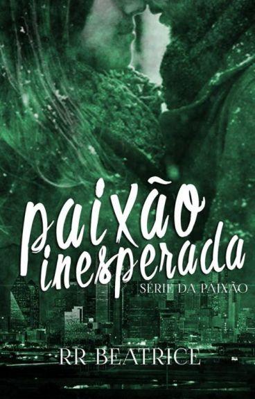 Paixão Inesperada (Livro 3)