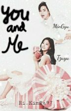 You and Me||MinGyu Tzuyu||✔✔ by Ri-KimRa97
