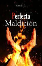 Perfecta Maldición by AlanDD