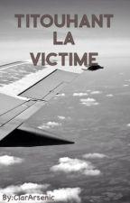Titouhant la victime  by lemme_touch_ur_heart