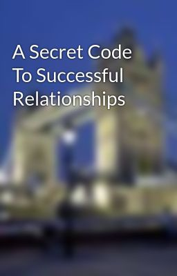 A Secret Code To Successful Relationships