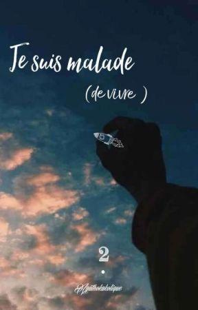 Je suis malade ( de vivre ) by Agathokakologique