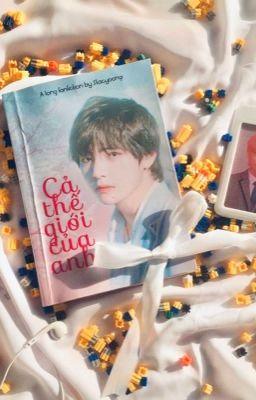 Đọc truyện Cả Thế Giới Của Anh [Taehyung/Ima]