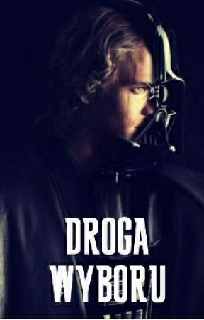 Star Wars: DROGA WYBORU // Anakin Skywalker by BlackRess