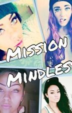 Mission Mindless (ON HOLD) (A Mindless Behavior Love Story) by MindlessAfroKid