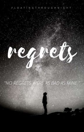 regrets by FloatingThroughNight