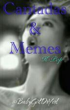 Cantadas & Memes De kpop by StrawberryDoChanYeol