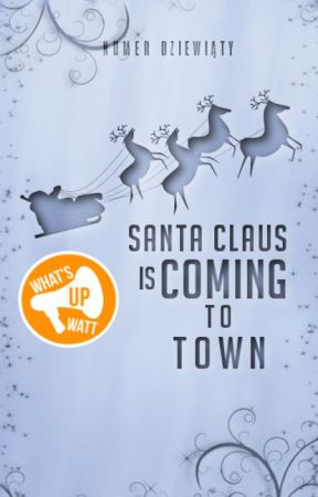 Santa Claus is coming to town #9 by whatsupwatt
