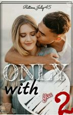 Only with you 2 by Retime_Juliq45