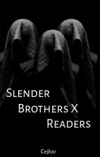 Slender Brothers X Readers by KittyCailyn